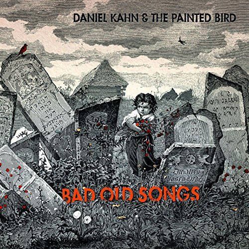 Daniel Kahn Bad Old Songs.jpg