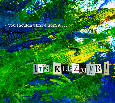 you-shouldn-t-now-from-it-it-s-klezmer.jpg