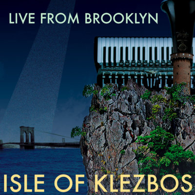 """Live From Brooklyn"" by Isle of Klezbos"