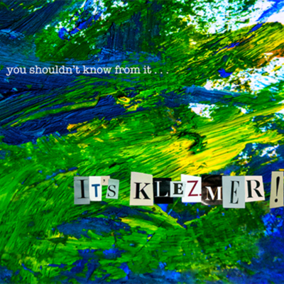 """It's Klezmer!"" by You Shouldn't Know From It"