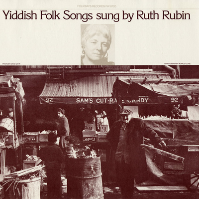 Yiddish Folk Songs sung by Ruth Rubin