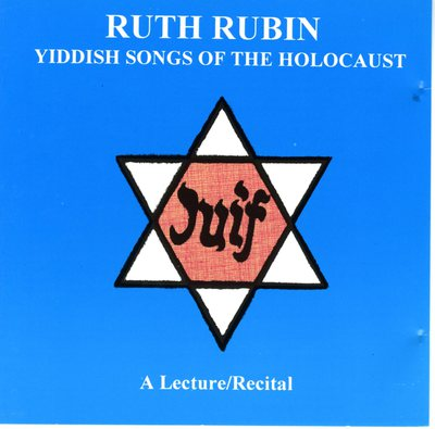Ruth Rubin - Yiddish Songs of the Holocaust